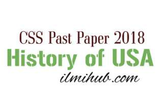 CSS History of USA Paper 2018, History of USA CSS Past Paper