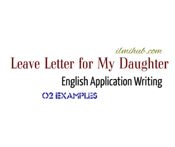 Leave letter to school teacher for my daughter 2 examples ilmi hub thecheapjerseys Image collections