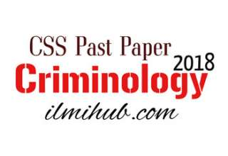 Criminology CSS Past Paper 2018