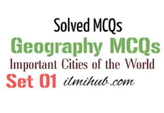 Geography Questions and Answers General Knowledge, Geography GK Quiz, MCQs about Important Cities of the World