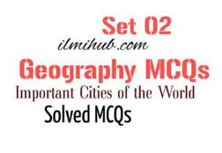 Geography Multiple Choice Questions, Geography Quiz Questions and Answers, Questions and Answers about International Cities