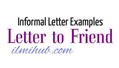 Letter Writing to a Friend, Informal Letter to a Friend Example, Informal Letter to a Friend,
