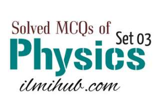 Physics Questions, Physics MCQ Questions and Answers, Physics MCQs with Answers
