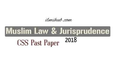 Muslim Law and Jurisprudence CSS Past Paper 2018