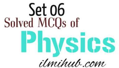 MCQs on Physics, Entry Test MCQs of Physics, Physics MCQs for NTS Test