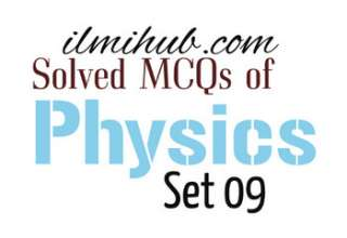 Physics Quiz Questions, general physics questions and answers, physics objective question and answer