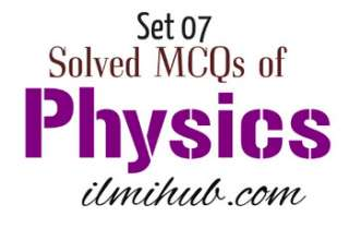 Physics GK, GK Questions on Phyiscs, Physics objective questions for competitive exams