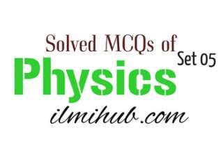 Quiz On Physics, Physics MCQs for PPSC, Quiz On Physics for NTS