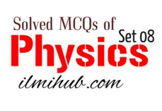 Physics MCQs with Answer for Competitive Exams, Physics Multiple Choice Questions