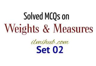 Weights and Measures Test Questions, Weights and Measures Objective Type Questions