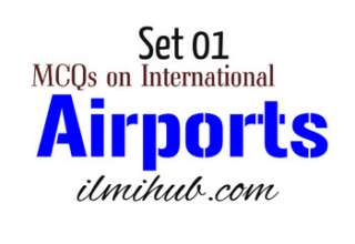 International Airports, Objective Type Questions about International Airports, Famous Airports Quiz Questions