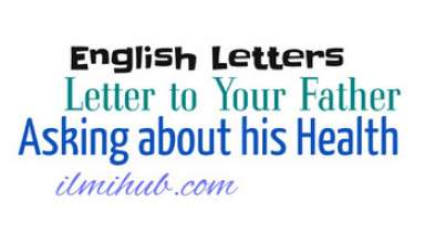 Letter to Your Father Inquiring About His Health