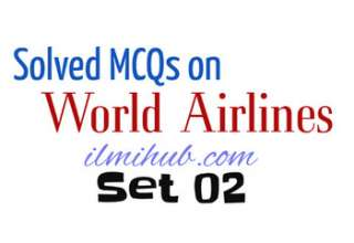 World Airlines MCQs, Famous Airlines Objective Type Questions and Answers, International Airlines Multiple Choice Questions