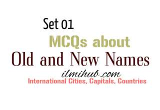 Old and New Names of Countries, Capitals and Cities MCQs