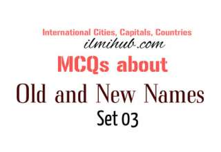 Old and New Names of Cities and Countries Solved MCQs, Solved MCQs on Word Famous Cities