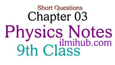 Physics 9th Class Chapter 3 Notes