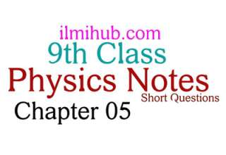 9th Class Physics Chapter 5 Notes