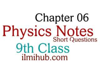 Physics Chapter 6 Notes Class 9 Numericals and Short Questions
