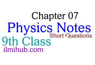 Physics 9th Class Chapter 3 Notes - Numerical & Short Questions