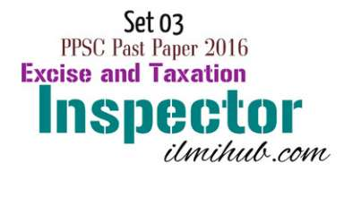 MCQs from PPSC 2016 Paper for Excise and Taxation Inspector