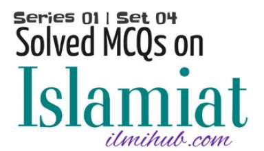 Islamiat MCQs for NTS, Solved Islamiat MCQs for NTS, Solved MCQs of Islamiat for NTS