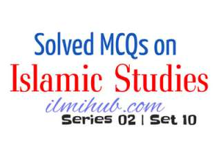 Islamic MCQs, Solved Islamic MCQs, General Knowledge Islamic MCQs