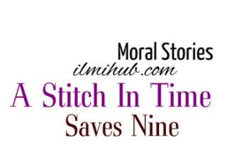 A Stitch In Time Saves Nine Story, A stitch in time saves nine story meaning, A Stitch in Time saves Nine Story for 1st year, A Stitch In Times Saves Nine Moral Story