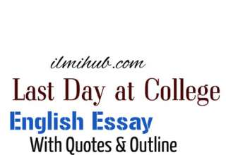 Essay on My Last Day at College, Essay On My Last Day at College for FSC, Essay On My Last Day at College for 2nd Year