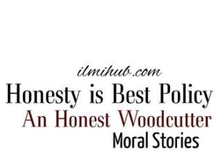 Honesty is the best policy story, Honest Woodcutter story, Honesty is the best policy in English