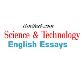 essay on science and technology, science and technology essay, essay on science