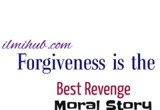 Forgiveness is The Best Form of Revenge Story with Moral