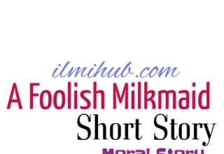 Foolish Milkmaid Story, the story of foolish milkmaid, The foolish milkmaid story with moral