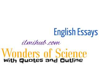 Essay on wonders of Science, Wonders of Science Essay, Wonders of Science Essay with Quotes