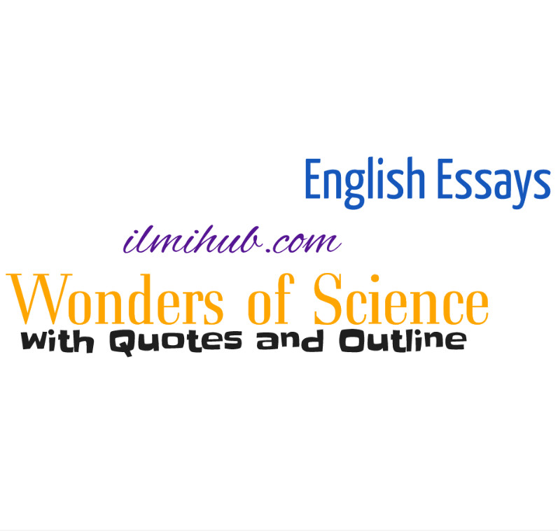 essay on wonders of science with quotations and outline