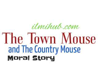 Town Mouse and the Country Mouse, East or West Hom is best story, Town Mouse and Country Mouse Moral