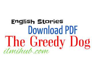Greedy Dog Story in English PDF, Greedy Dog Story PDF