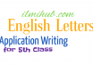 English Letters for Class 5, Applications for Class 5, English Notes for Class 5