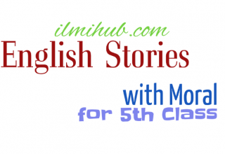 English Stories for Class 5 and 6, Moral Stories for Class 5 and 6, Stories with Moral lesson for Class 5 and 6