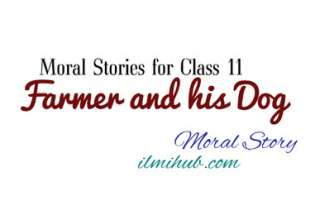The Farmer and His Dog, Farmer and His Dog Story for Class 11, Moral Stories for Intermediate