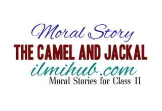 The Camel and The Jackal Story, Camel and Jackal Story for 1st year, The Jackal and The Camel Story for Class 11