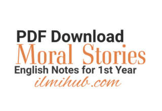 English Moral stories for 1st year PDF, Moral Stories in English for 11th Class PDF, Moral Stories with Lessons in PDF