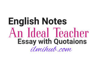 Essay on an Ideal Teacher with Quotations, Essay on Qualities of an Ideal Teacher with Quotes, Essay on qualities of effective teacher with quotations