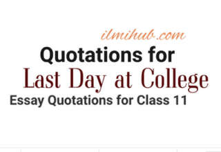 my last day at college quotations, quotations for my last day at college essay, quotations on my last day at college