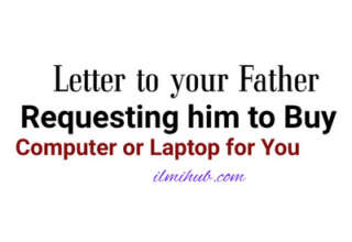 Letter to Your Father Requesting Him to Purchase a Computer for You, Letter to father requesting him to buy you a laptop, letter to father example