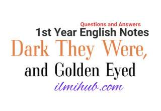 Dark They Were and Golden Eyed Questions and Answers, 11th Class English Chapter 3 Dark They Were And Golden eyed Notes, FSC part 1 Notes, 1st year English Notes