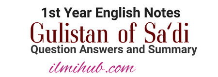 The Gulistan of Saadi Question Answers, The Gulistan of Sadi Questions for 1st year, 1st year English short stories notes