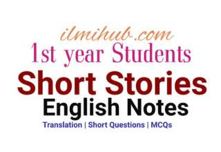 English Short Stories Notes Class 11, 1st Year Short Stories Notes, English Notes FSC, English Short Stories Notes