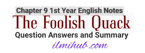 the foolish quack question answers for class 11, the foolish quack questions with answers for fsc part 1, 1st Year English Short Stories Notes