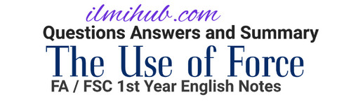 the Use of force questions and answers for 1st year, The use of Force Question answers for class 11, The use of force notes for fsc part 1
