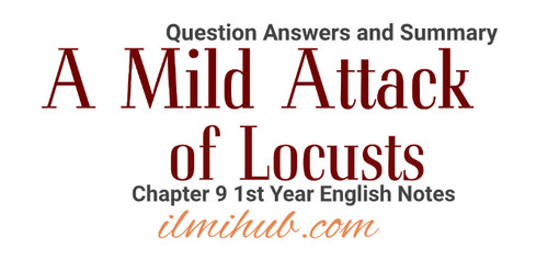 a mild attack of locusts question answers, a mild attack of locusts English notes for Class 11, English Short Stories Notes for 1st year